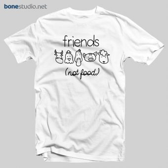 Friends Not food T Shirt