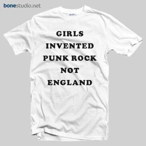 Girls Invented Punk Rock Not England T Shirt