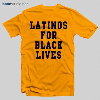 Latinos For Black Lives T Shirt