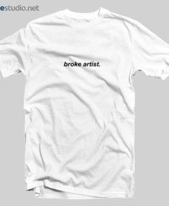 Broke Artist T Shirt