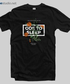 Ode To Sleep T Shirt