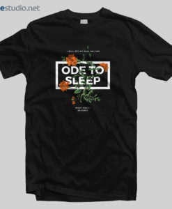Ode To Sleep T Shirt