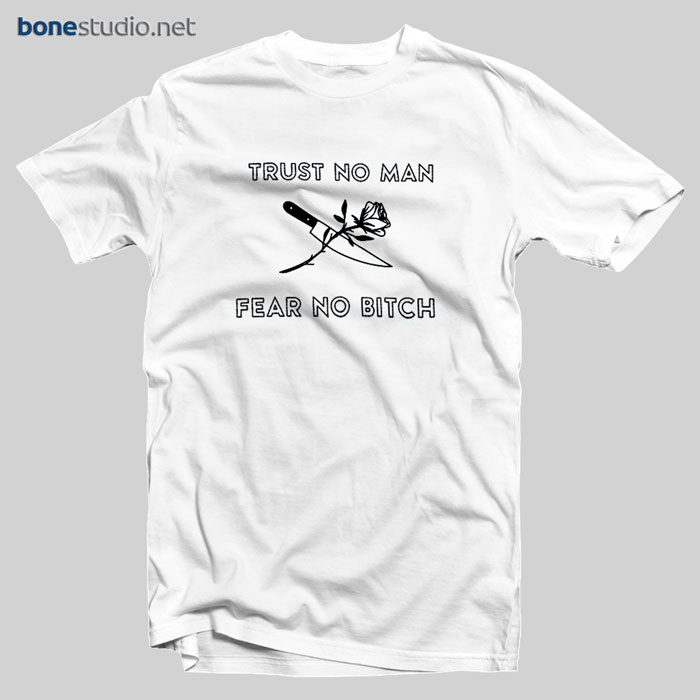 Rose Knife T Shirt Trust No Man Fear No Bitch