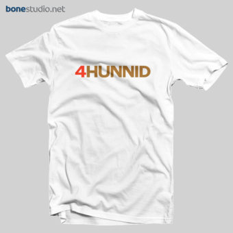 4 Hunnid T Shirt