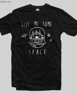 UFO T Shirt Give Me Some Space