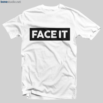 Face It T Shirt