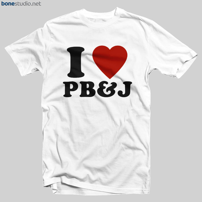 I Love PB And J T Shirt