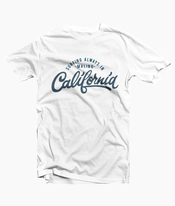 California T Shirt Surfing Always In Malibu