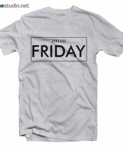 Hello Friday T Shirt