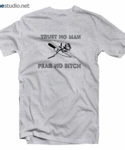 Rose Knife T Shirt Trust No Man Fear No Bitch