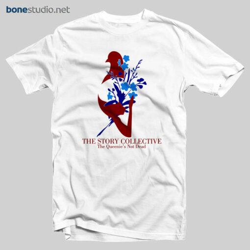 Story Queenies Not Dead T Shirt