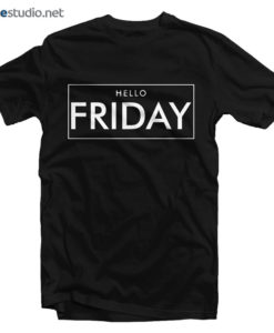 Hello Friday T Shirt