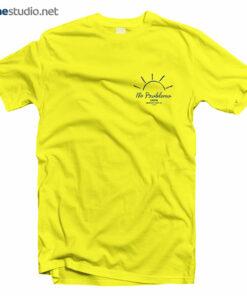 412ac14a2fd Party Wave T Shirt No Problemo · Party Wave T Shirt No Problemo – Adult  Unisex Size S-3XL