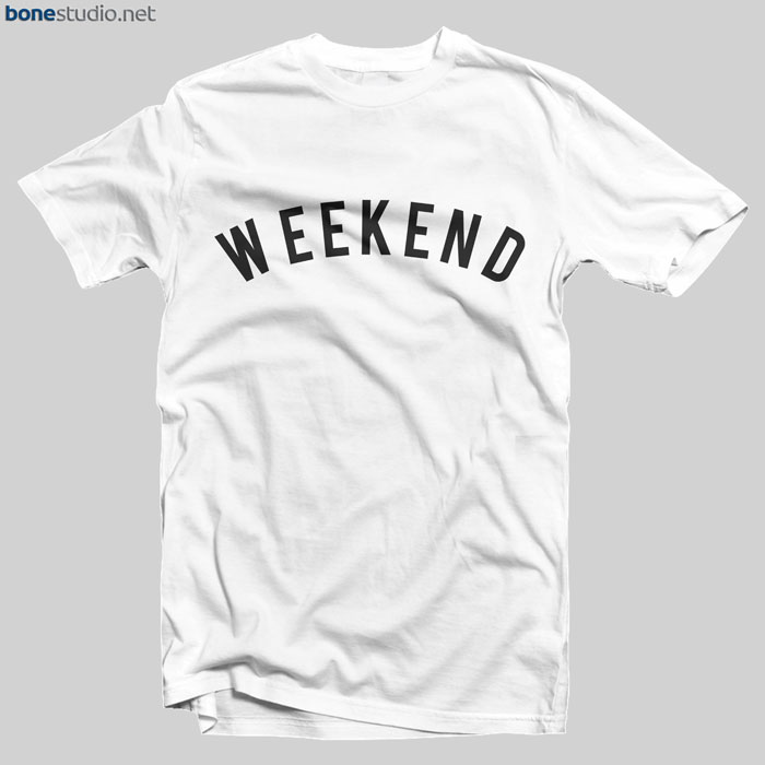Weekend T Shirt