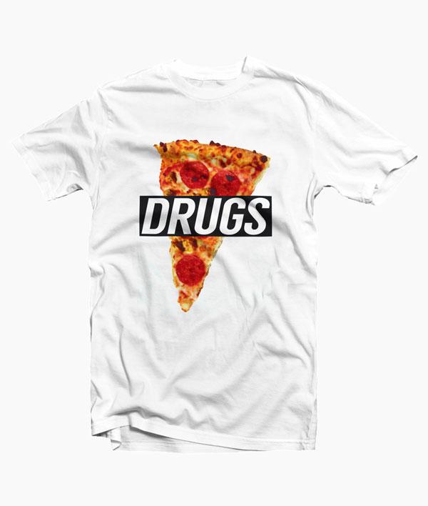 Pizza T Shirt Drugs