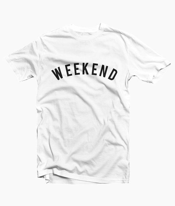Weekend T Shirt