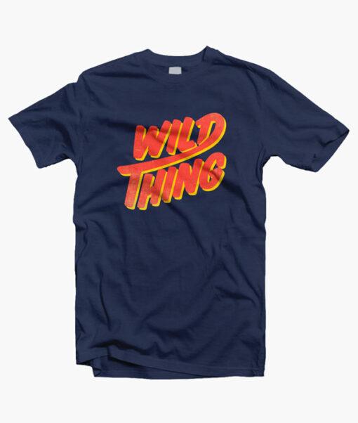 Wild Thing T Shirt