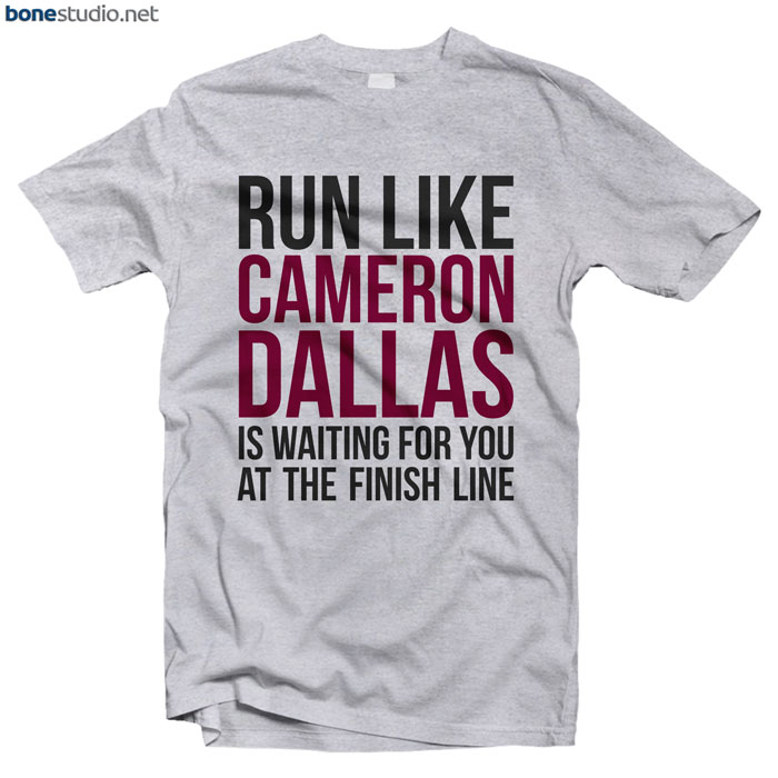 Cameron Dallas Merch T Shirt Run