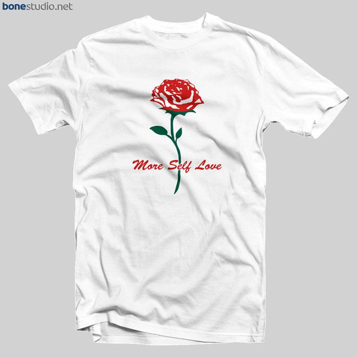 More Self Love T Shirt