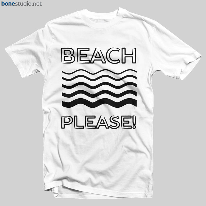 Beach T Shirt Please