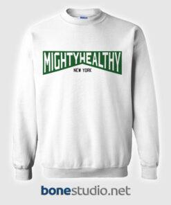 Mighty Healthy Sweatshirt New York