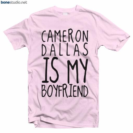 You can get this Cameron Dallas Merch T Shirt Is My Boyfriend