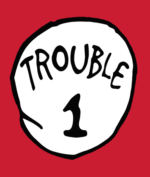 Trouble 1 T Shirt