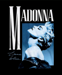 Madonna T Shirt True Blue