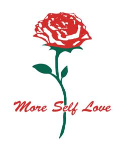 Rose T Shirt More Self Love