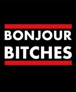 Bonjour Bitches T Shirt