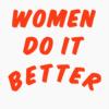 Women Do It Better T Shirt