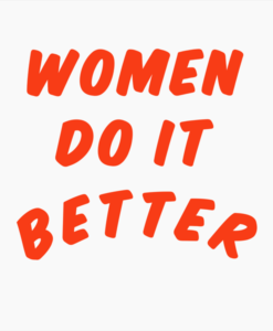 Women Do It Better T Shirt