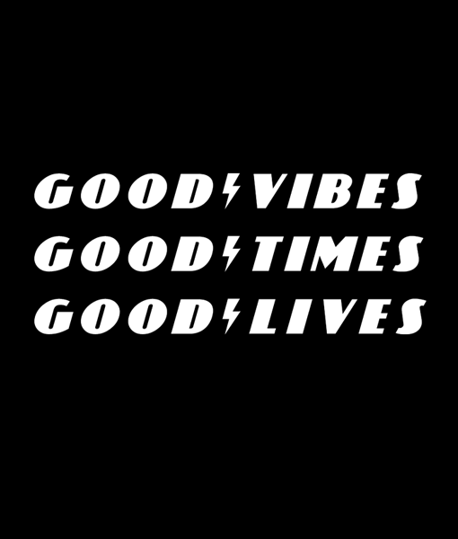 Good Vibes Good Times Good Lives T Shirt