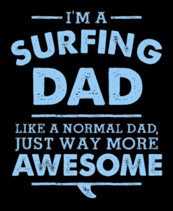 Dad T Shirt I'm A Surfing
