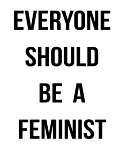 Everyone Should Be A Feminist T Shirt
