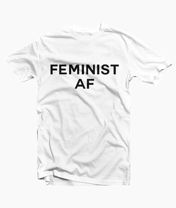 Feminist AF T Shirt