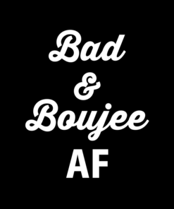 Bad And Boujee Shirt