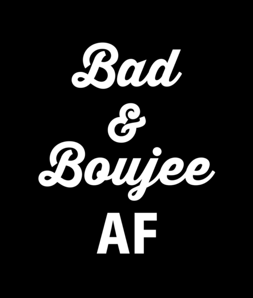 Bad And Boujee Shirt