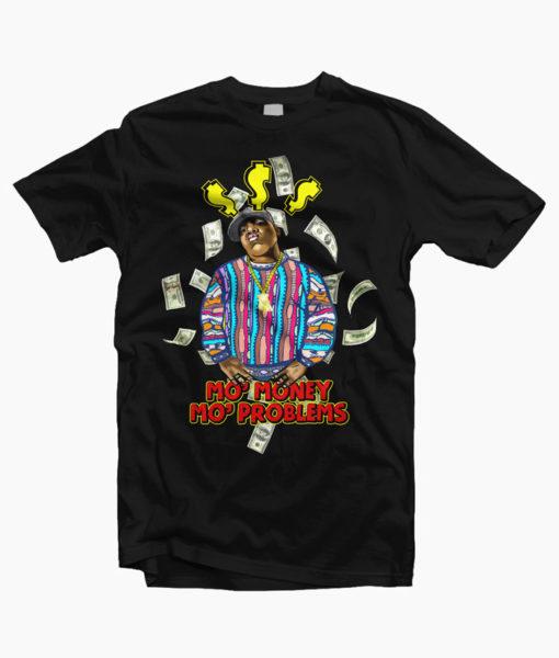 Mo Money Mo Problems Biggie T Shirt
