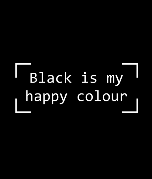 Black Is My Happy Colour T Shirt