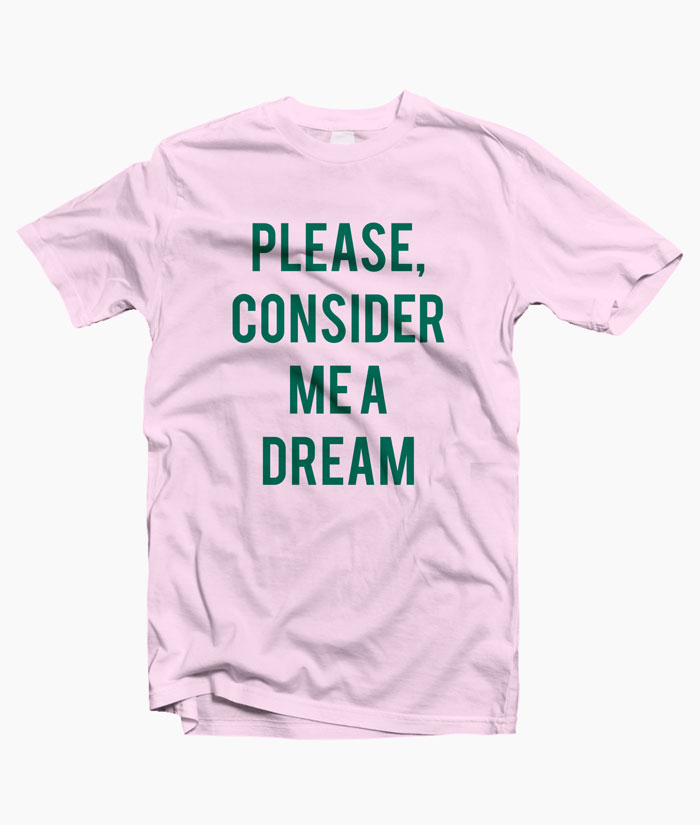 Dream T Shirt