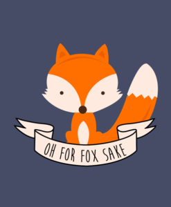 For Fox Sake T Shirt