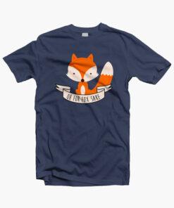 For Fox Sake T Shirt
