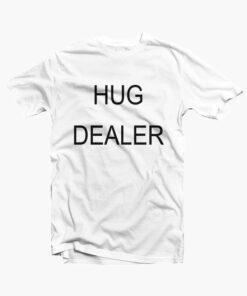 Hug Dealer T Shirt white