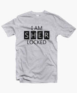 I Am SherLocked T Shirt
