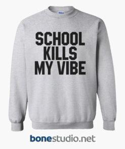 School Kills My Vibe Sweatshirt sport grey
