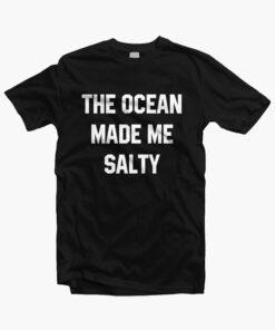 The Ocean Made Me Salty Shirt black