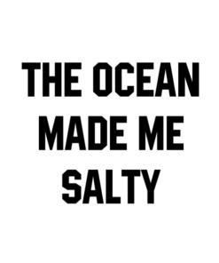 The Ocean Made Me Salty Shirt