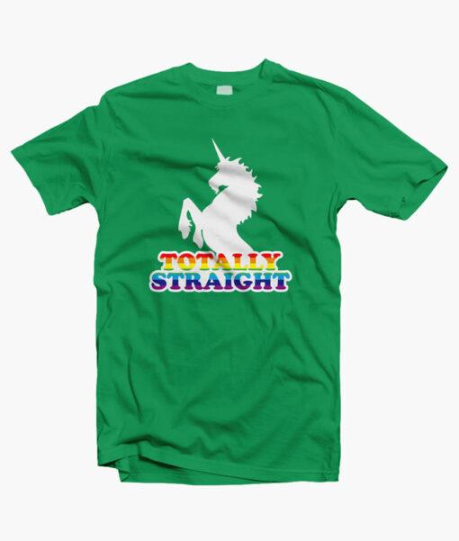 Totally Straight T Shirt Unicorn
