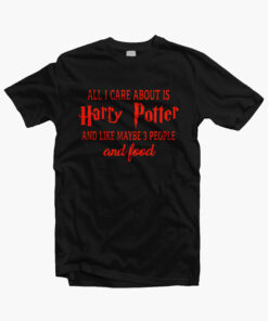 All I Care About Is Harry Potter Shirt black